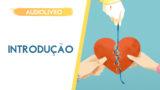Audiolivro: Introdução | Esperança para Família