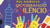 Guia p/ professores: Rol do Berço | Quebrando o Silêncio 2019