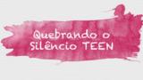 PPT Teen | Quebrando o Silêncio 2019