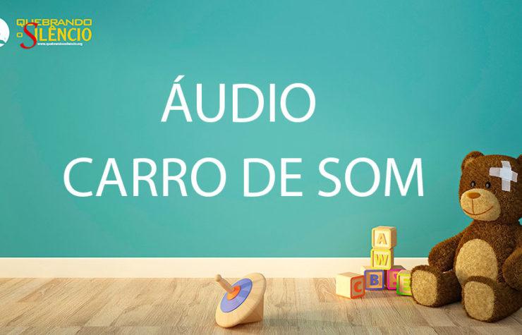 Áudio para Carro de Som | Quebrando o Silêncio 2019