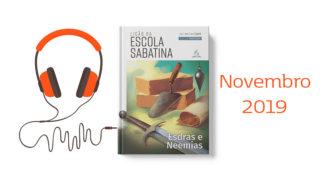 Áudio: Lição da Escola Sabatina – Novembro| 4TRIM2019