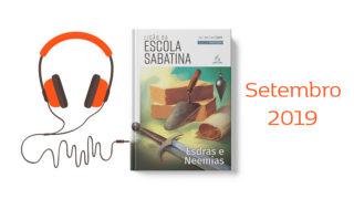 Áudio: Lição da Escola Sabatina – Setembro| 4TRIM2019