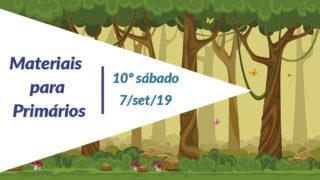 10ºSáb (3Trim19) | Materiais Primários