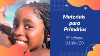5ºSáb (1Trim20) | Materiais Primários