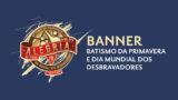 Banner – Batismo da Primavera e Dia Mundial dos Desbravadores 2020