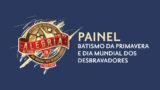 Painel – Batismo da Primavera e Dia Mundial dos Desbravadores 2020