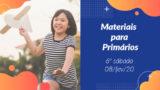 6ºSáb (1Trim20) | Materiais Primários