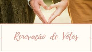 Renovando Votos | Encontro de Casais