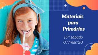 10ºSáb (1Trim20) | Materiais Primários