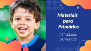 11ºSáb (1Trim20) | Materiais Primários