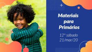 12ºSáb (1Trim20) | Materiais Primários