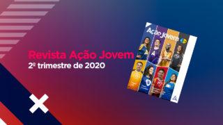 PDF – Revista Ação Jovem – 2º trimestre de 2020