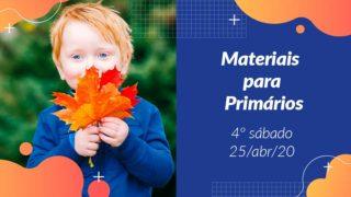4ºSáb (2Trim20) | Materiais Primários