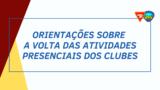 Orientações sobre a volta das atividades presenciais dos Clubes de Desbravadores e Aventureiros