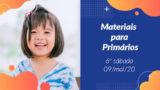 6ºSáb (2Trim20) | Materiais Primários