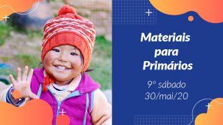 9ºSáb (2Trim20) | Materiais Primários