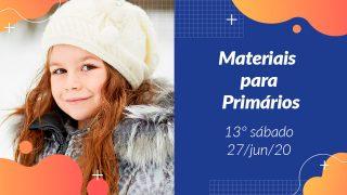 13ºSáb (2Trim20) | Materiais Primários