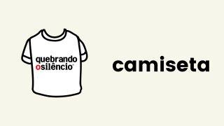 Camiseta | Quebrando o Silêncio 2020-2021