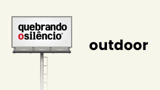 Outdoor | Quebrando o Silêncio 2020-2021