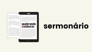 Sermonário| Quebrando o Silêncio 2020-2021