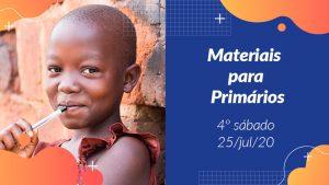 4ºSáb (3Trim20) | Materiais Primários