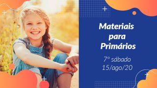 7ºSáb (3Trim20) | Materiais Primários