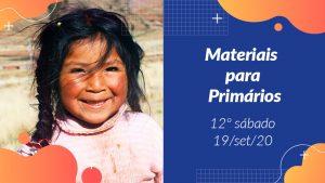 12ºSáb (3Trim20) | Materiais Primários