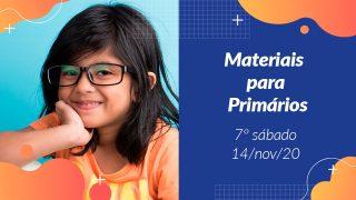 7ºSáb (4Trim20) | Materiais Primários
