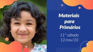 11ºSáb (4Trim20) | Materiais Primários