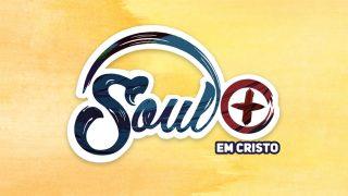 PPT + Projeto| Soul+ em Cristo