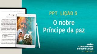 PPT Lição 5 – Escola Sabatina