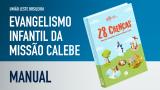Manual de Evangelismo Infantil da Missão Calebe  ULB