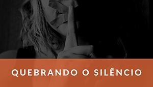 Quebrando o Silêncio