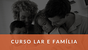 Curso Lar e Família