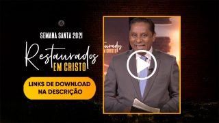 Vídeos: Sermões p/ Culto Online | Semana Santa 2021