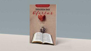 Revista: Teologia das Ofertas | Série Perguntas e Respostas