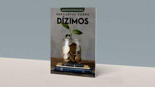 Revista: Perguntas sobre Dízimos | Série Perguntas e Respostas