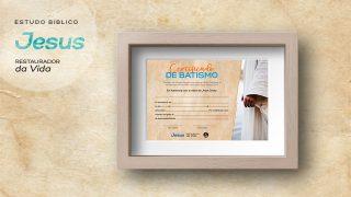 Certificado de batismo – Estudo Bíblico: Jesus Restaurador da Vida
