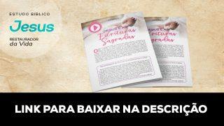 Estudo Bíblico INDIVIDUAIS: Jesus Restaurador da Vida – Versão Especial para Mulheres