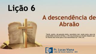 PPT Lição 6 – Escola Sabatina