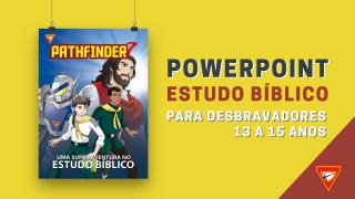 PPT | Pathfinder 7 – Estudo bíblico para Desbravadores