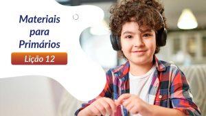 12ºSáb (2Trim21) | Materiais Primários