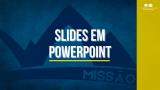 Powerpoint | Missão Calebe 2022