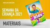 Materiais | Semana da Criança 2021