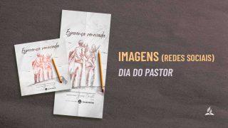 Imagens para Redes Sociais – Dia do Pastor 2021