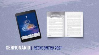 Sermonário | Reencontro 2021