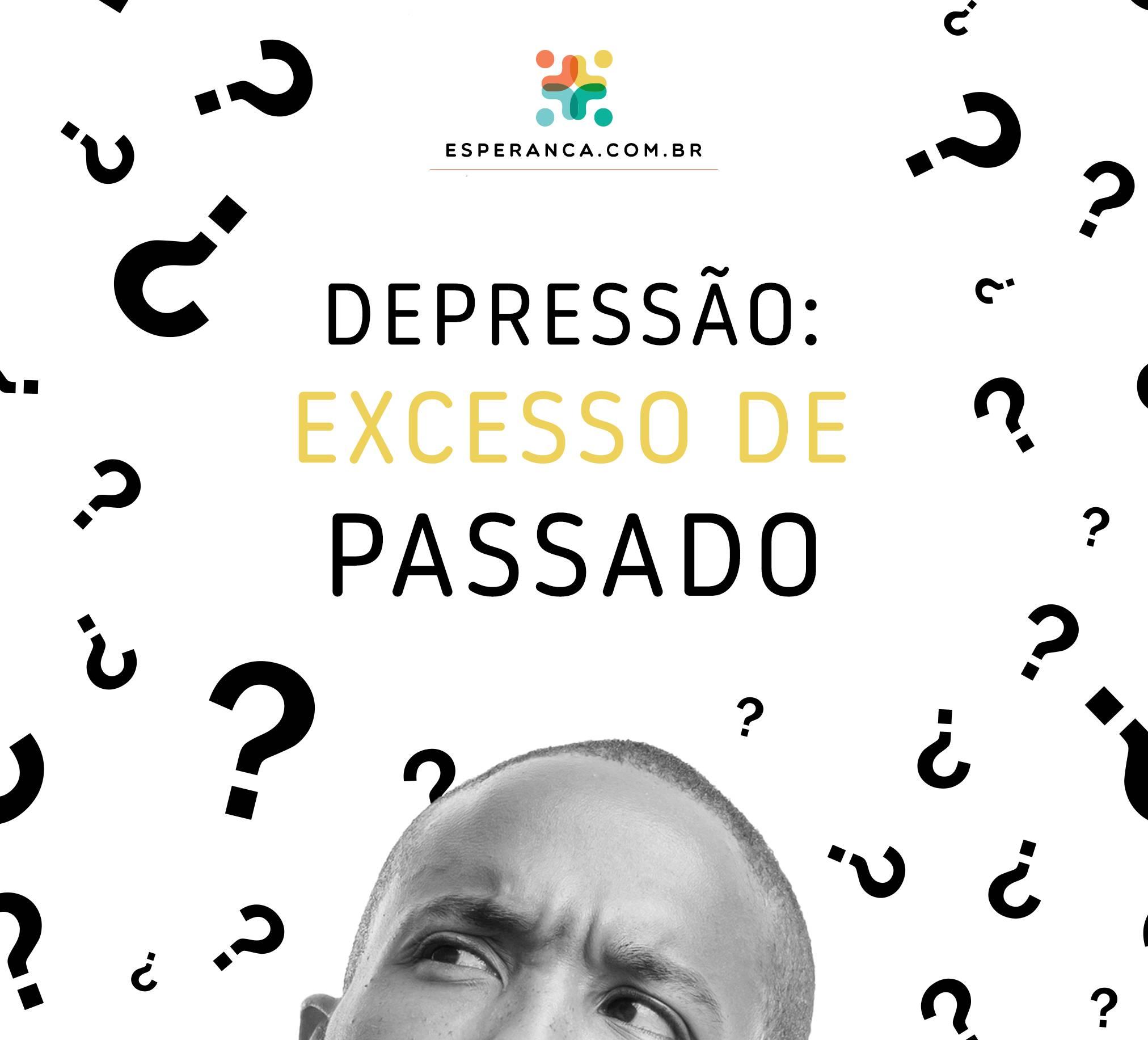 A Dor Não Mata Se Deus Está Presente depressão: excesso de passado - esperança