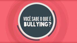 Você sabe o que é bullying?