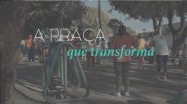 A Praça que Transforma