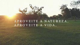 Aproveite a natureza, aproveite a vida!